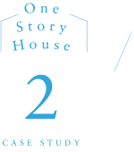 One Story House CASE STUDY2